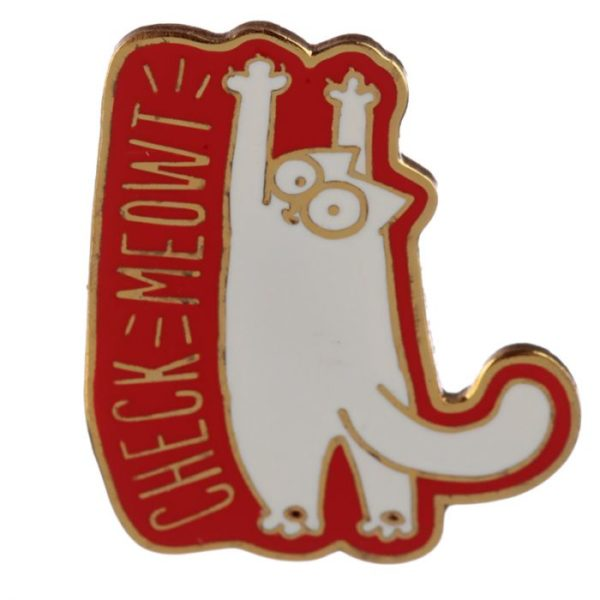 red and white simon's cat enamel pin with check meowt slogan