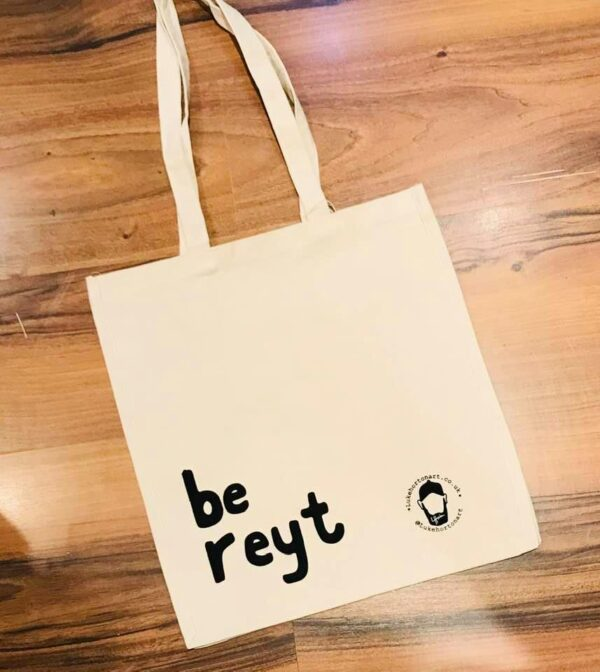 Sheffield dialect tote bag be reyt